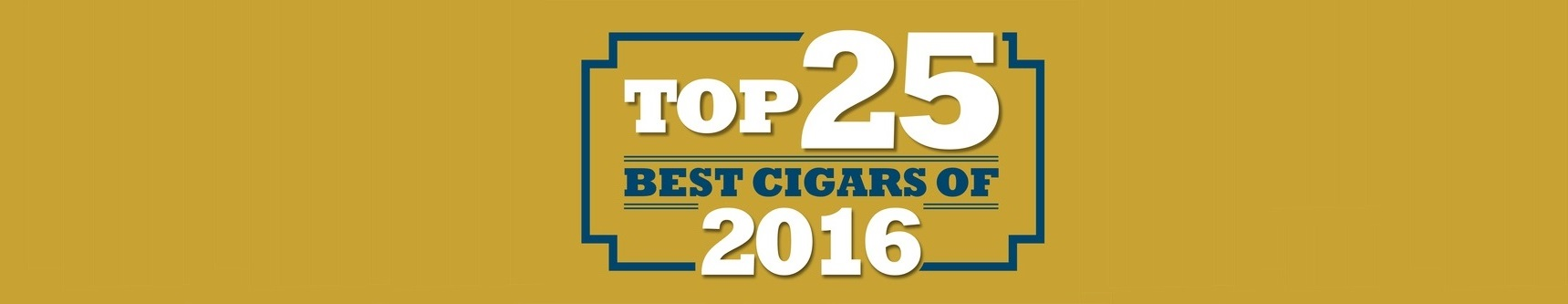 Top 25 Best Cigars of 2016